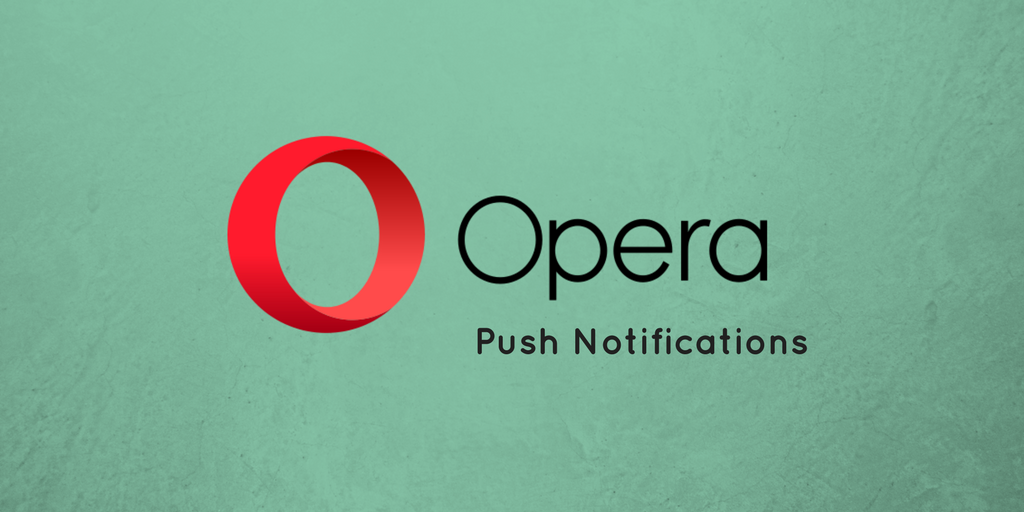 Introducing Web Push Notifications for Opera Browser